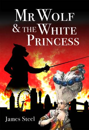 The Adventures of Mr Wolf and the White Princess
